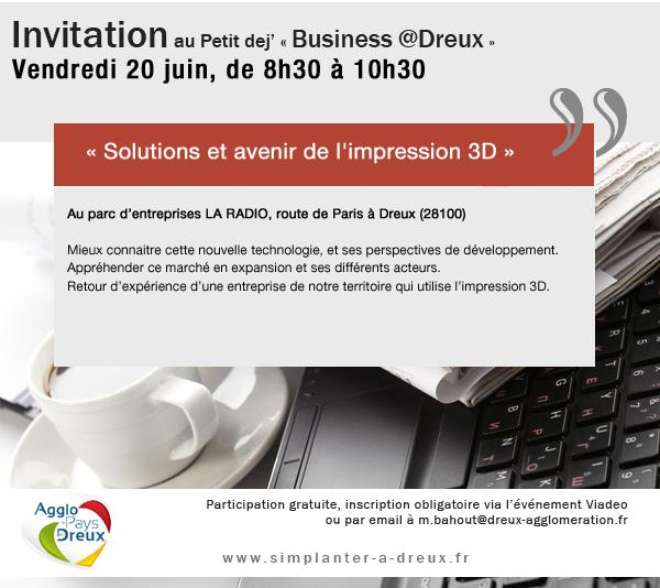 Petit dej' Business @Dreux : Solutions et avenir de l'impression 3D